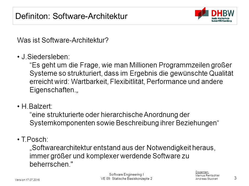 4 Dozenten: Markus Rentschler Andreas Stuckert Version 17.07.2015 Software Engineering I VE 09: Statische Basiskonzepte 2 Definition: Software Architektur Software-Architektur beschreibt die Beziehungen der Fachkomponenten untereinander, mit weiteren Systemkomponenten, sowie der Systemumgebung.