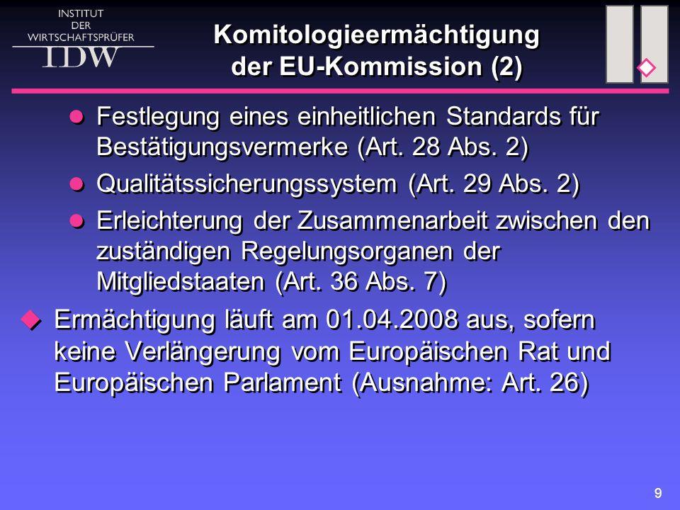 9 Komitologieermächtigung der EU-Kommission (2) Festlegung eines einheitlichen Standards für Bestätigungsvermerke (Art.