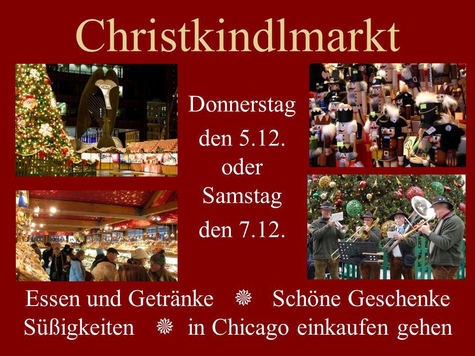 Christkindlmarkt Essen und Getränke  Schöne Geschenke Süßigkeiten  in Chicago einkaufen gehen Donnerstag den 5.12.