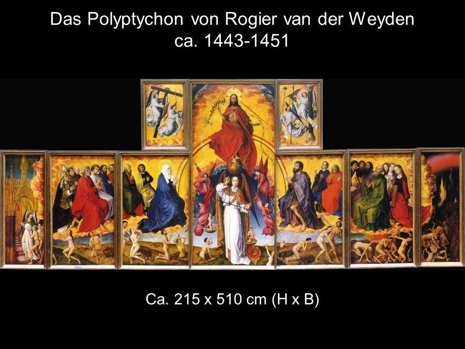 Das Polyptychon von Rogier van der Weyden ca. 1443-1451 Ca. 215 x 510 cm (H x B)