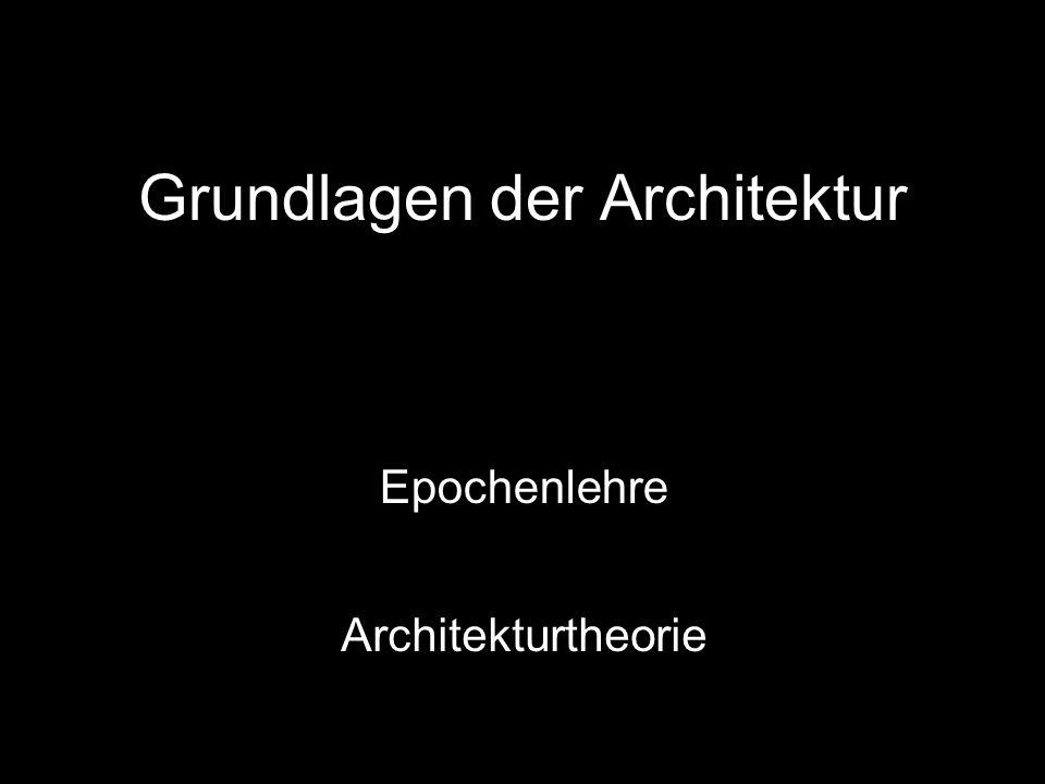 Grundlagen der Architektur Epochenlehre Architekturtheorie