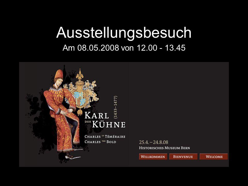 Ausstellungsbesuch Am 08.05.2008 von 12.00 - 13.45