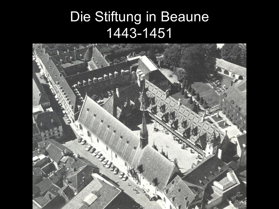 Die Stiftung in Beaune 1443-1451