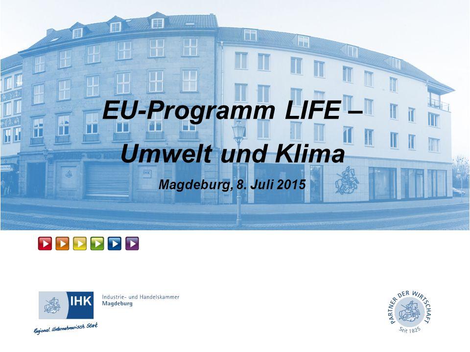 EU-Programm LIFE – Umwelt und Klima Magdeburg, 8. Juli 2015