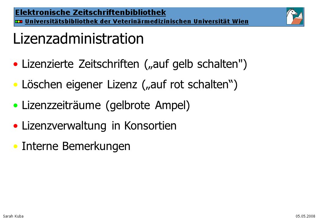"""Sarah Kuba05.05.2008 Lizenzadministration Lizenzierte Zeitschriften (""""auf gelb schalten"""