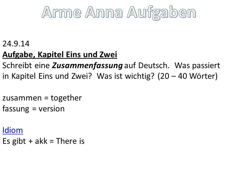 24.9.14 Aufgabe, Kapitel Eins und Zwei Schreibt eine Zusammenfassung auf Deutsch. Was passiert in Kapitel Eins und Zwei? Was ist wichtig? (20 – 40 Wör
