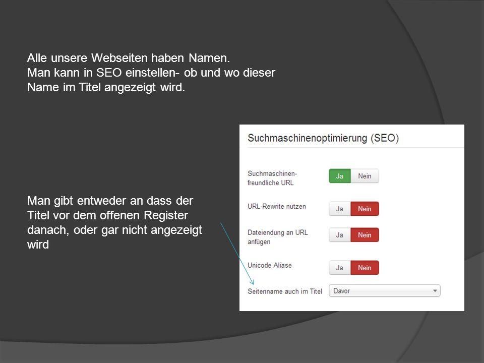 Alle unsere Webseiten haben Namen. Man kann in SEO einstellen- ob und wo dieser Name im Titel angezeigt wird. Man gibt entweder an dass der Titel vor