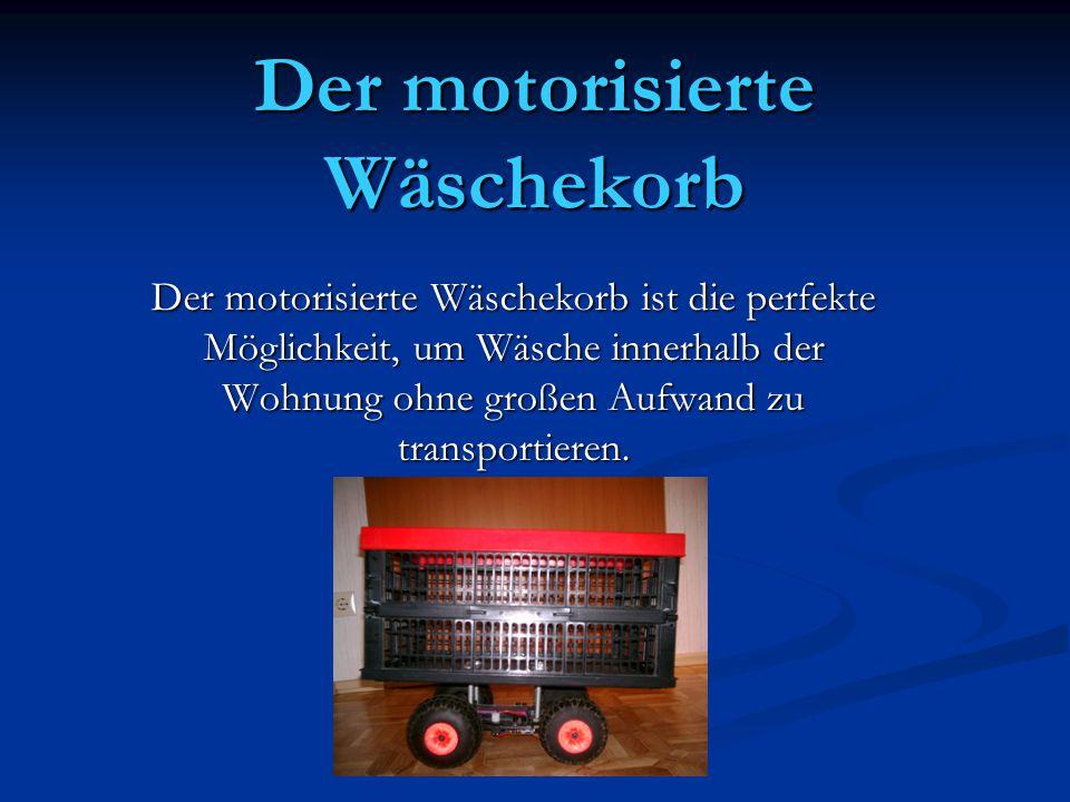 Der motorisierte Wäschekorb Der motorisierte Wäschekorb ist die perfekte Möglichkeit, um Wäsche innerhalb der Wohnung ohne großen Aufwand zu transportieren.