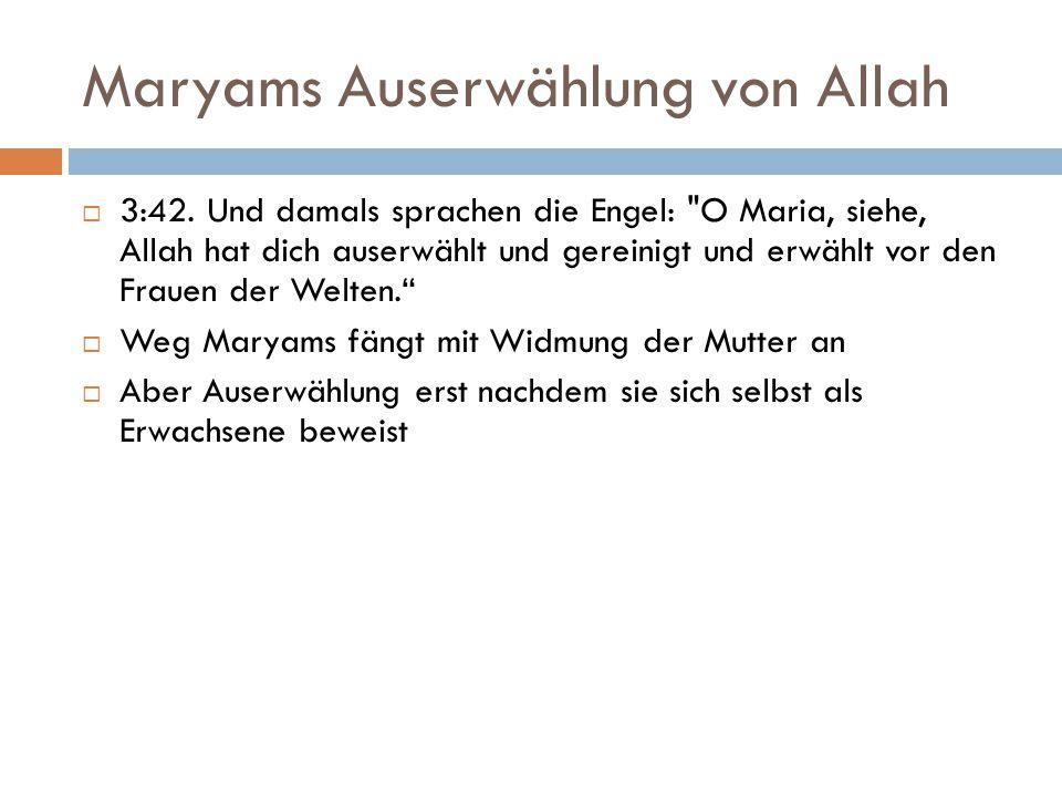 Maryams Auserwählung von Allah  3:42. Und damals sprachen die Engel: