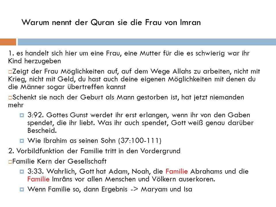 Warum nennt der Quran sie die Frau von Imran 1. es handelt sich hier um eine Frau, eine Mutter für die es schwierig war ihr Kind herzugeben  Zeigt de