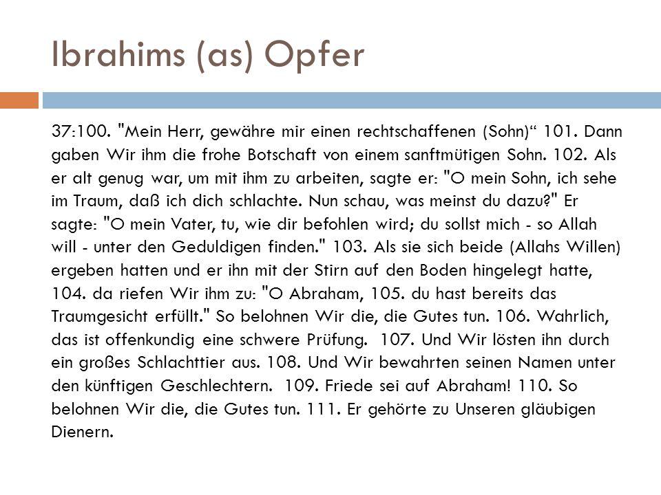 Ibrahims (as) Opfer 37:100.