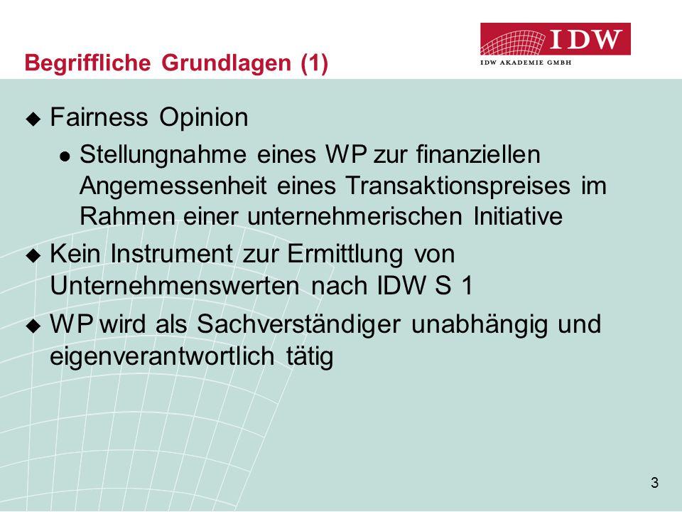 3 Begriffliche Grundlagen (1)  Fairness Opinion Stellungnahme eines WP zur finanziellen Angemessenheit eines Transaktionspreises im Rahmen einer unte