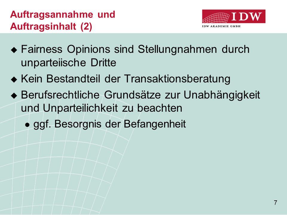7 Auftragsannahme und Auftragsinhalt (2)  Fairness Opinions sind Stellungnahmen durch unparteiische Dritte  Kein Bestandteil der Transaktionsberatun