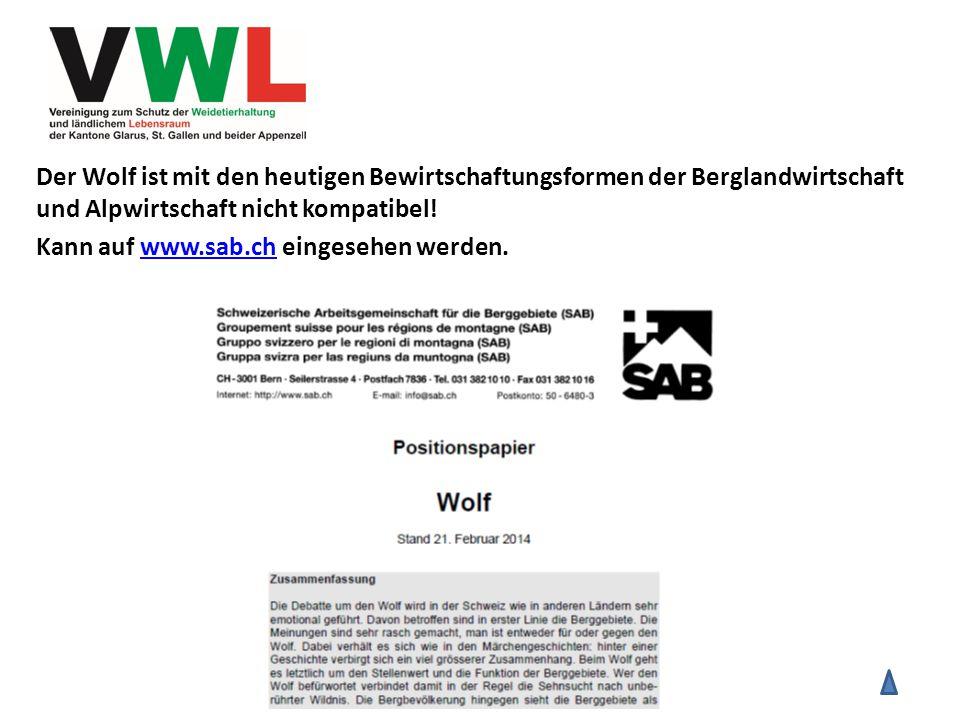 Der Wolf ist mit den heutigen Bewirtschaftungsformen der Berglandwirtschaft und Alpwirtschaft nicht kompatibel.