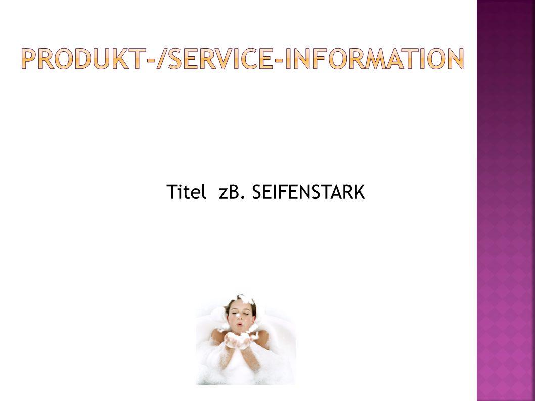 Titel zB. SEIFENSTARK