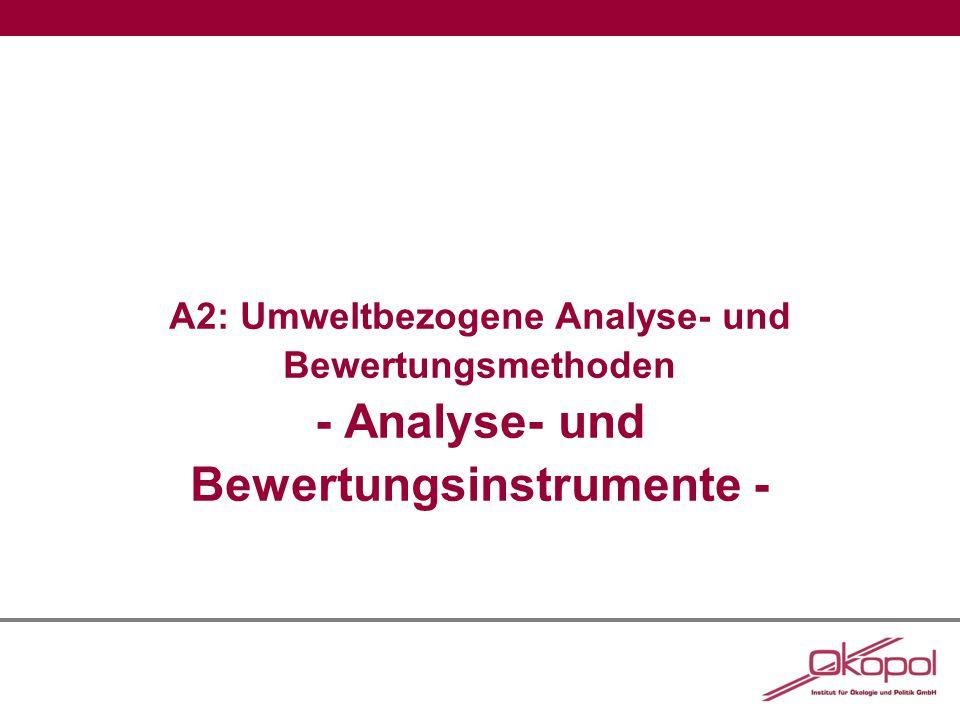 A2: Umweltbezogene Analyse- und Bewertungsmethoden - Analyse- und Bewertungsinstrumente -