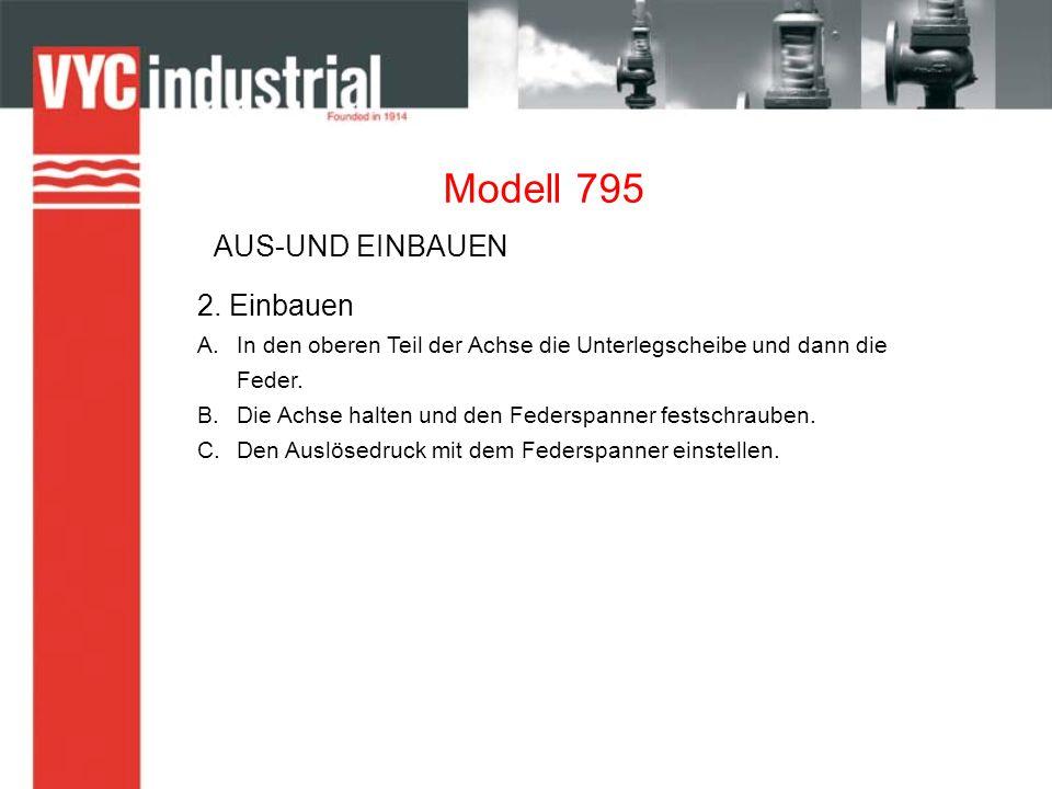 Modell 795 EINSTELLUNG DES AUSLÖSEDRUCKS A.Mit einer Zange den Plombendraht durchtrennen und das Typenschild abnehmen.
