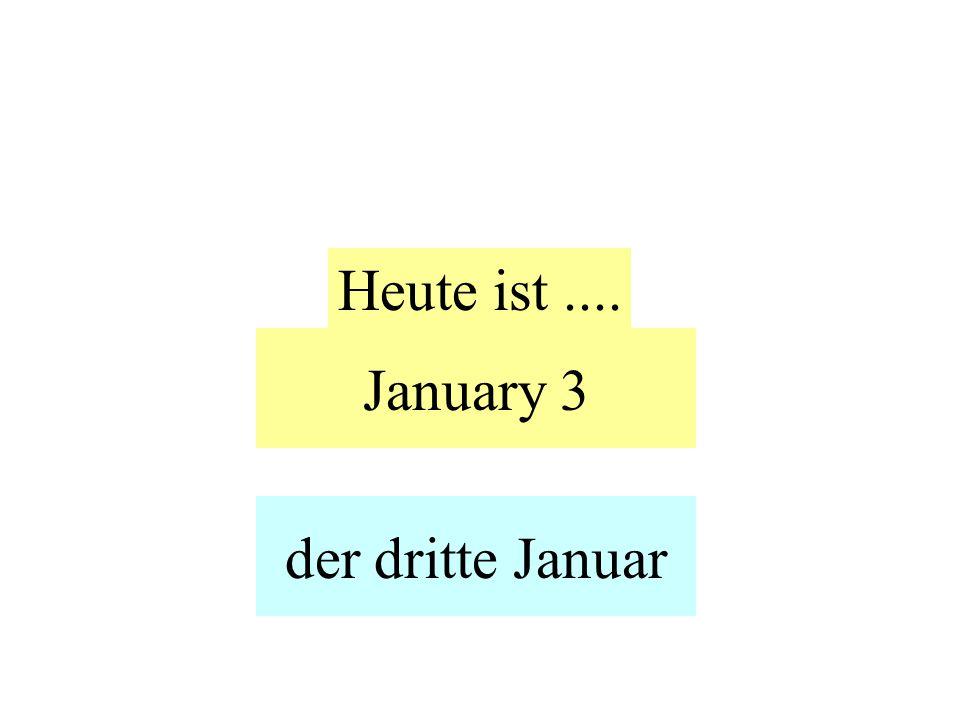 January 3 Heute ist.... der dritte Januar