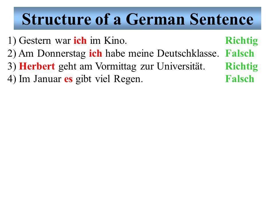 1) Gestern war ich im Kino. 2) Am Donnerstag ich habe meine Deutschklasse.