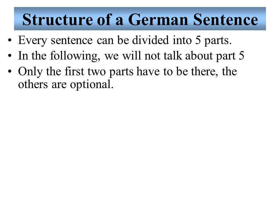 Every sentence can be divided into 5 parts.