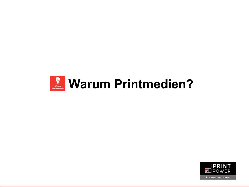 Warum Printmedien?