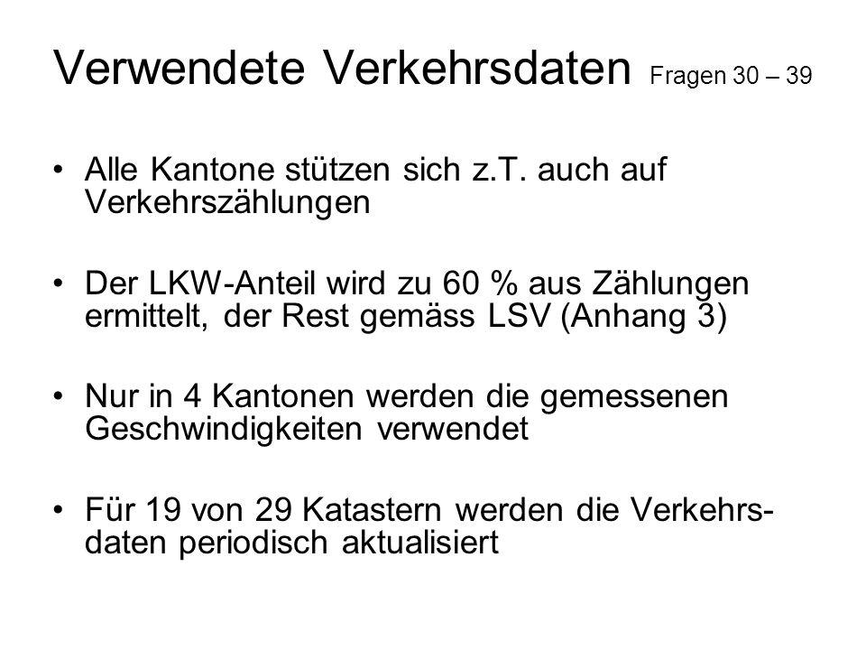 Verwendete Verkehrsdaten Fragen 30 – 39 Alle Kantone stützen sich z.T.