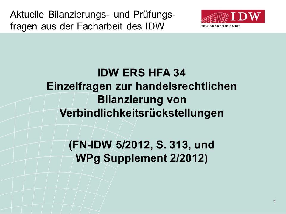 1 IDW ERS HFA 34 Einzelfragen zur handelsrechtlichen Bilanzierung von Verbindlichkeitsrückstellungen (FN-IDW 5/2012, S. 313, und WPg Supplement 2/2012