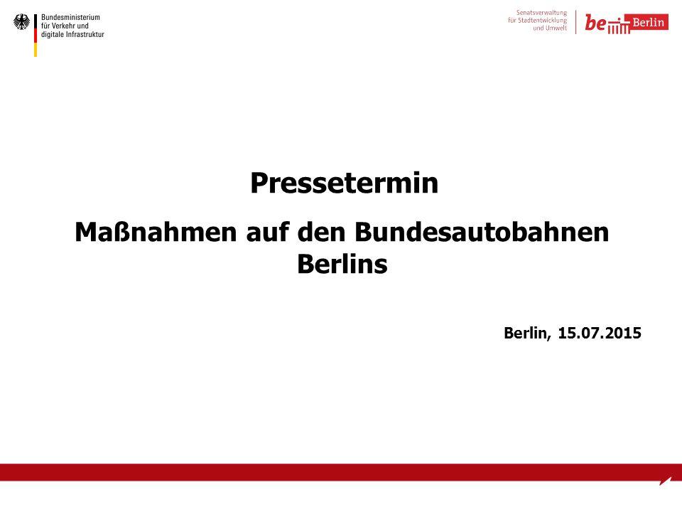 Pressetermin Maßnahmen auf den Bundesautobahnen Berlins Berlin, 15.07.2015