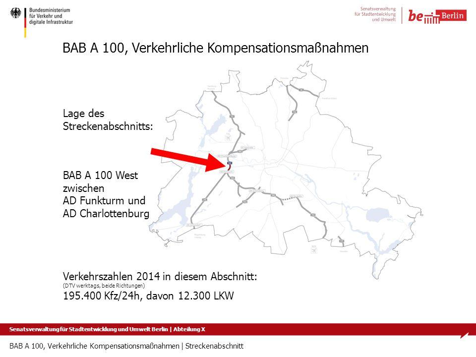 BAB A 100, Verkehrliche Kompensationsmaßnahmen   Streckenabschnitt Senatsverwaltung für Stadtentwicklung und Umwelt Berlin   Abteilung X BAB A 100, Ve
