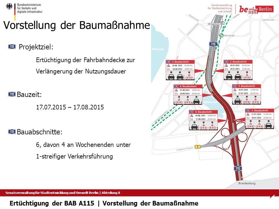 Senatsverwaltung für Stadtentwicklung und Umwelt Berlin   Abteilung X Ertüchtigung der BAB A115   Vorstellung der Baumaßnahme Projektziel: Ertüchtigun