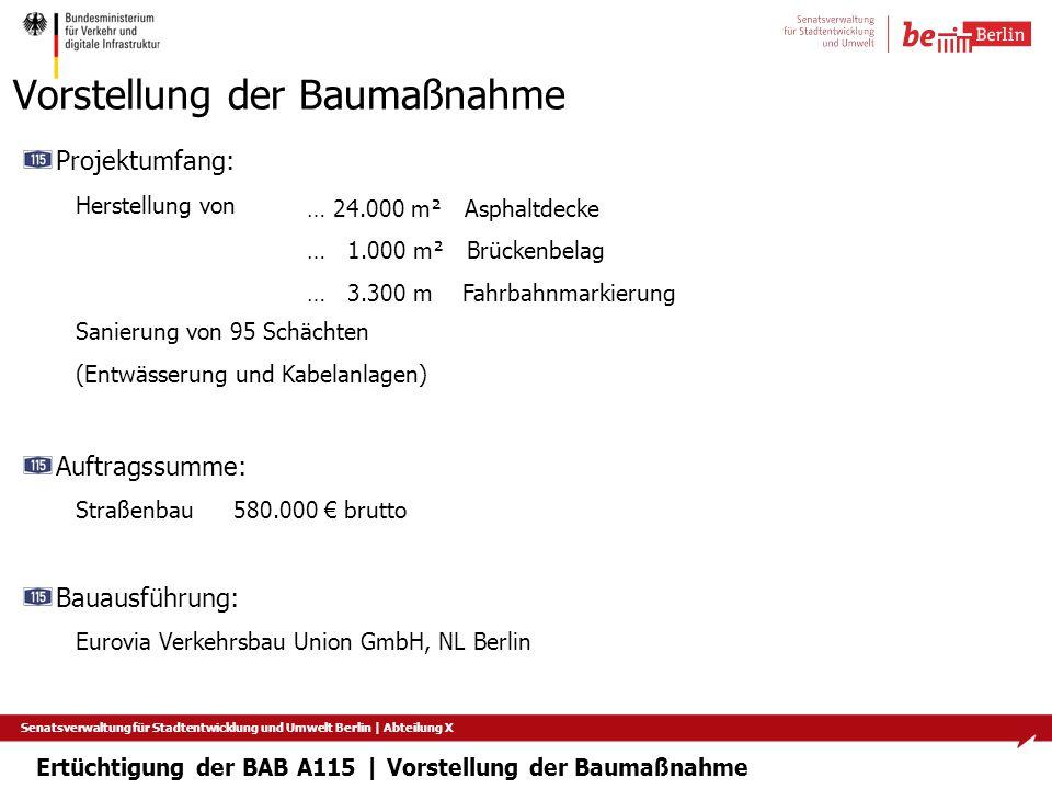 Senatsverwaltung für Stadtentwicklung und Umwelt Berlin   Abteilung X Vorstellung der Baumaßnahme Ertüchtigung der BAB A115   Vorstellung der Baumaßna