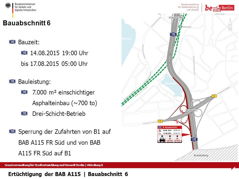 Senatsverwaltung für Stadtentwicklung und Umwelt Berlin   Abteilung X Bauabschnitt 6 Bauzeit: 14.08.2015 19:00 Uhr bis 17.08.2015 05:00 Uhr Bauleistun