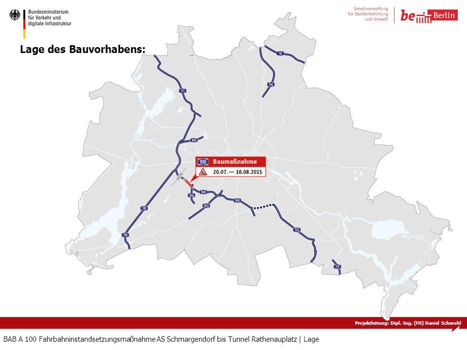 Projektleitung: Dipl.-Ing. (FH) Daniel Schmohl BAB A 100 Fahrbahninstandsetzungsmaßnahme AS Schmargendorf bis Tunnel Rathenauplatz   Lage Lage des Bau