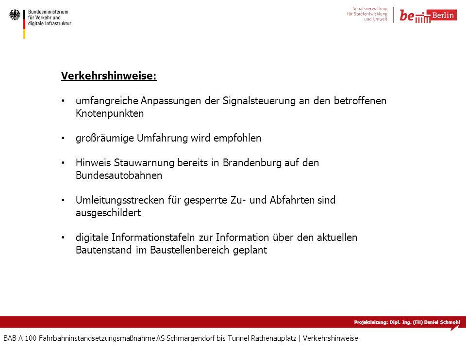 Projektleitung: Dipl.-Ing. (FH) Daniel Schmohl BAB A 100 Fahrbahninstandsetzungsmaßnahme AS Schmargendorf bis Tunnel Rathenauplatz   Verkehrshinweise