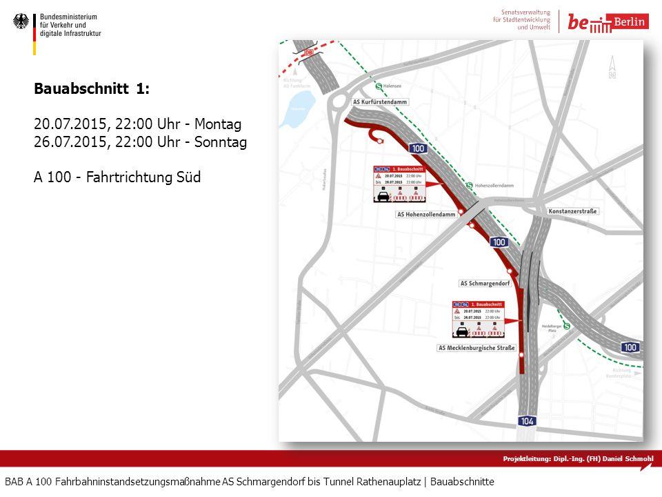 Projektleitung: Dipl.-Ing. (FH) Daniel Schmohl BAB A 100 Fahrbahninstandsetzungsmaßnahme AS Schmargendorf bis Tunnel Rathenauplatz   Bauabschnitte Bau