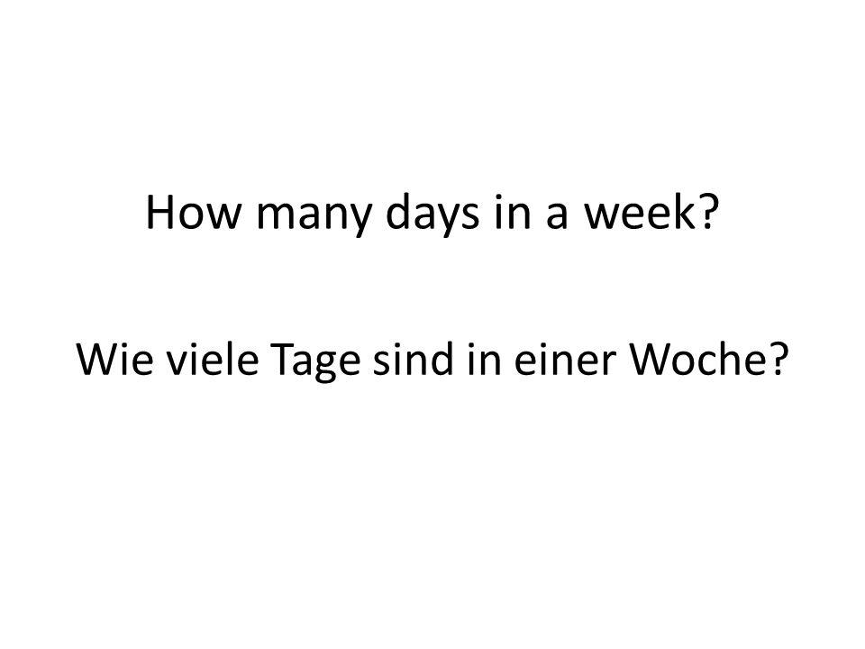 How many days in a week Wie viele Tage sind in einer Woche