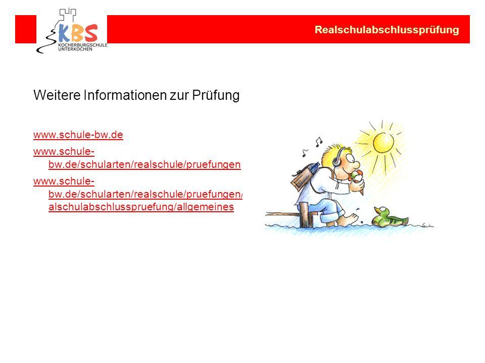 Weitere Informationen zur Prüfung www.schule-bw.de www.schule- bw.de/schularten/realschule/pruefungen www.schule- bw.de/schularten/realschule/pruefung