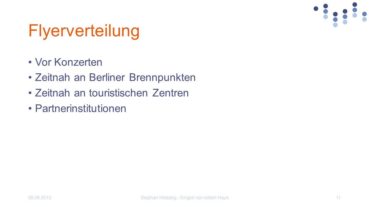 Flyerverteilung Vor Konzerten Zeitnah an Berliner Brennpunkten Zeitnah an touristischen Zentren Partnerinstitutionen 08.06.2015Stephan Hilsberg - Singen vor vollem Haus11