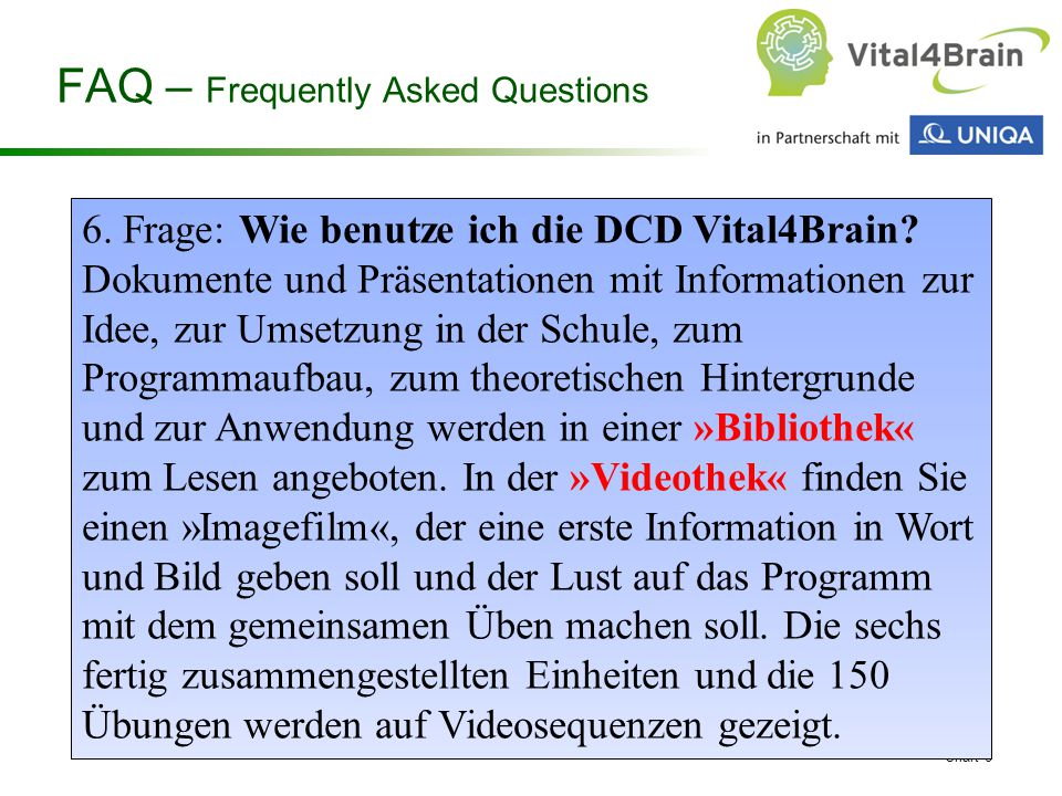 Chart 8 6. Frage: Wie benutze ich die DCD Vital4Brain.