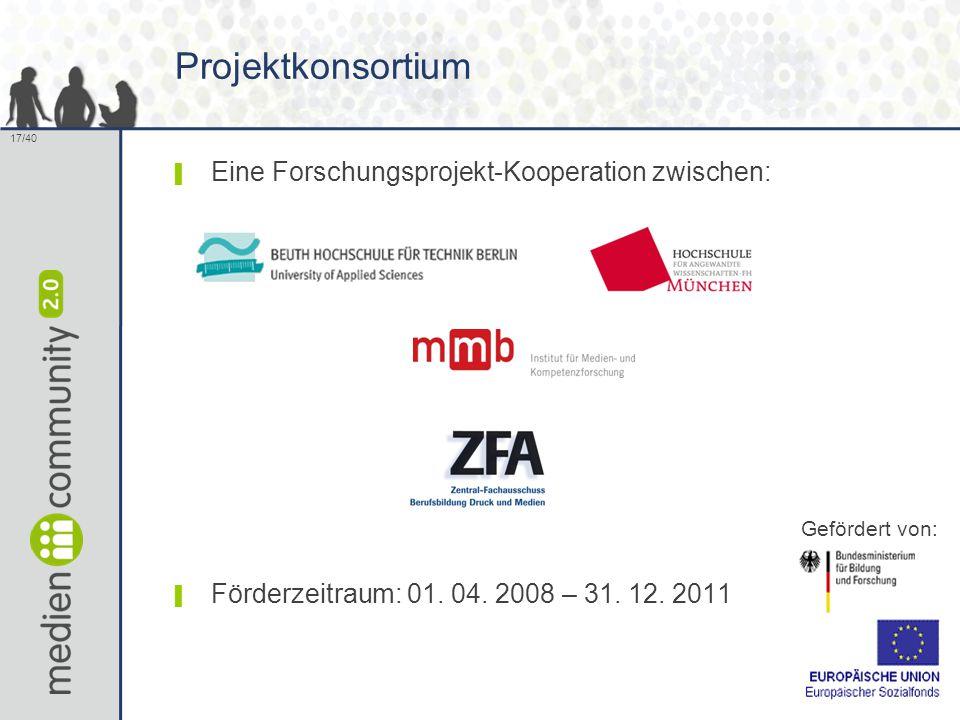 17/40 Projektkonsortium ▌ Eine Forschungsprojekt-Kooperation zwischen: ▌ Förderzeitraum: 01.