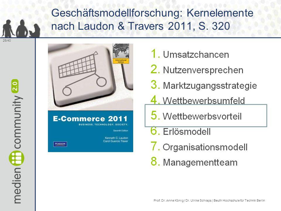 26/40 Geschäftsmodellforschung: Kernelemente nach Laudon & Travers 2011, S.