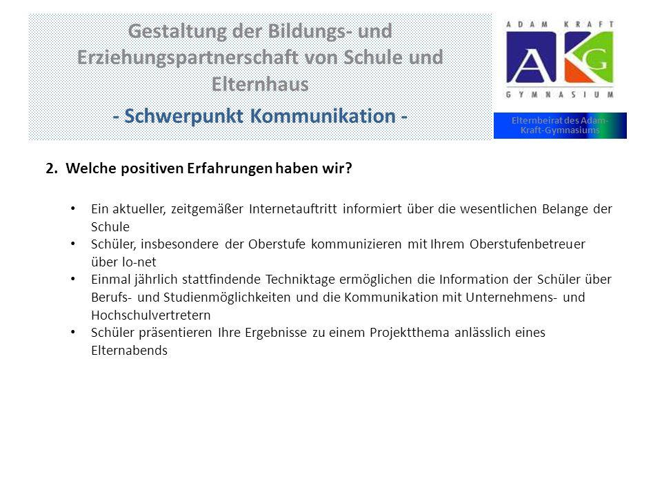 Gestaltung der Bildungs- und Erziehungspartnerschaft von Schule und Elternhaus - Schwerpunkt Kommunikation - Elternbeirat des Adam- Kraft-Gymnasiums 2.