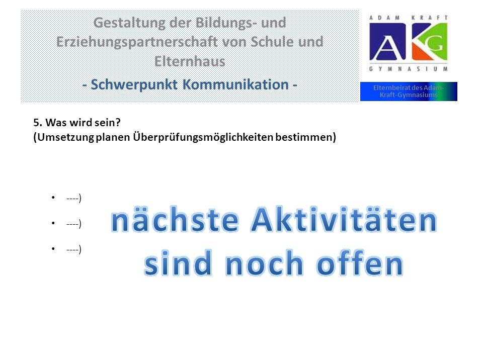 Gestaltung der Bildungs- und Erziehungspartnerschaft von Schule und Elternhaus Elternbeirat des Adam- Kraft-Gymnasiums