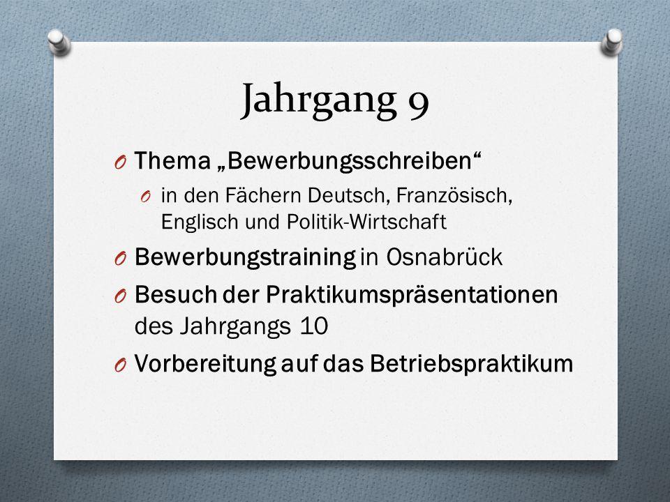 """Jahrgang 9 O Thema """"Bewerbungsschreiben"""" O in den Fächern Deutsch, Französisch, Englisch und Politik-Wirtschaft O Bewerbungstraining in Osnabrück O Be"""