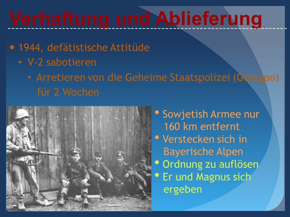 Verhaftung und Ablieferung 1944, defätistische Attitüde V-2 sabotieren Arretieren von die Geheime Staatspolizei (Gestapo) für 2 Wochen Sowjetish Armee