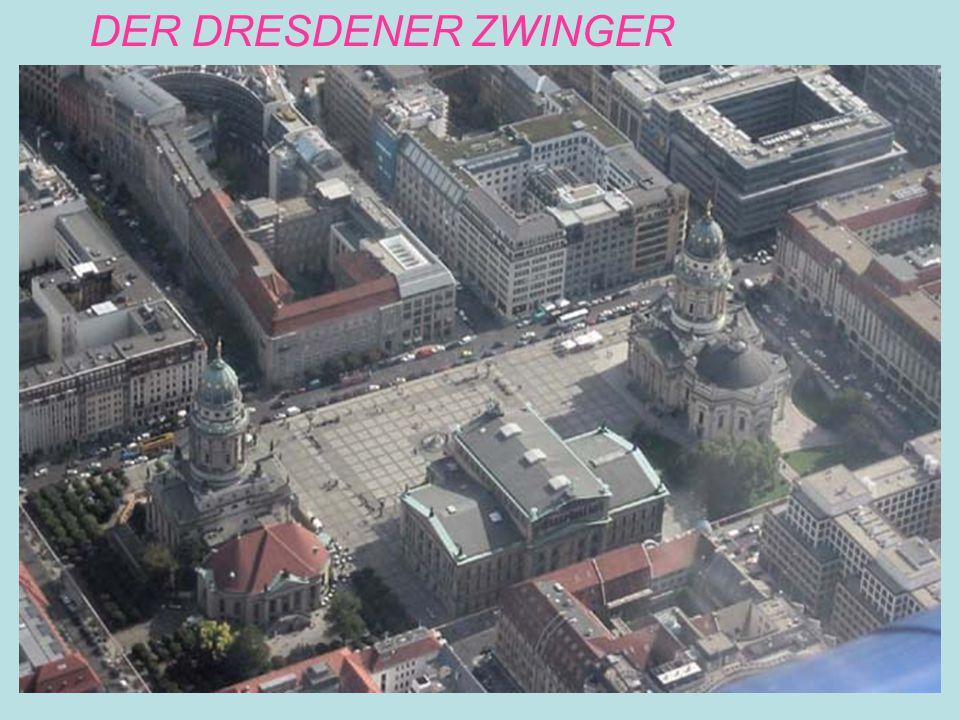 DER DRESDENER ZWINGER