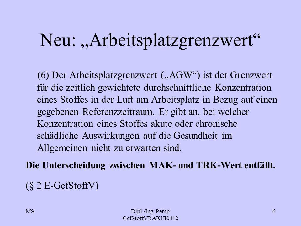 """MSDipl.-Ing. Pemp GefStoffVRAKHI0412 6 Neu: """"Arbeitsplatzgrenzwert"""" (6) Der Arbeitsplatzgrenzwert (""""AGW"""") ist der Grenzwert für die zeitlich gewichtet"""