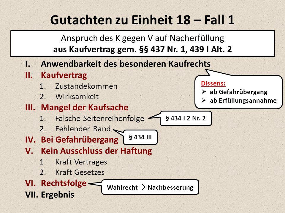 I.Anwendbarkeit des besonderen Werkvertragsrechts II.Ergebnis Gutachten zu Einheit 18 – Fall 2 A.