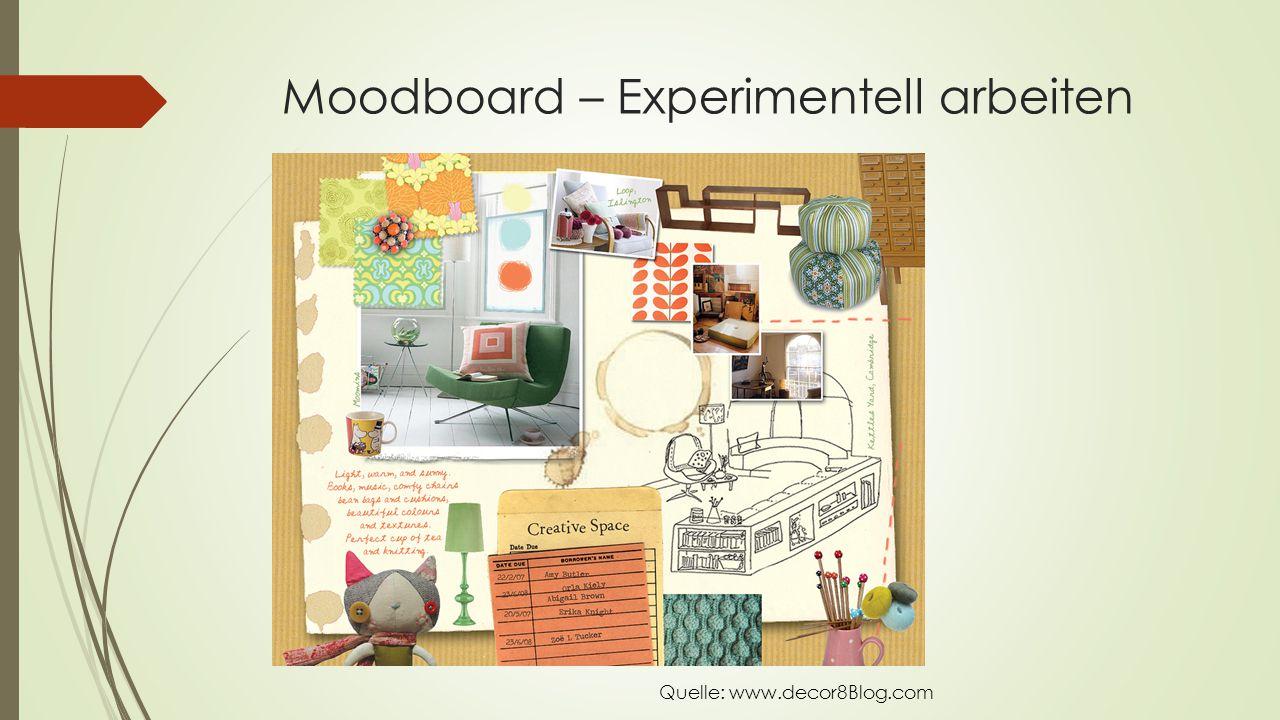 Moodboard – Experimentell arbeiten Quelle: www.decor8Blog.com