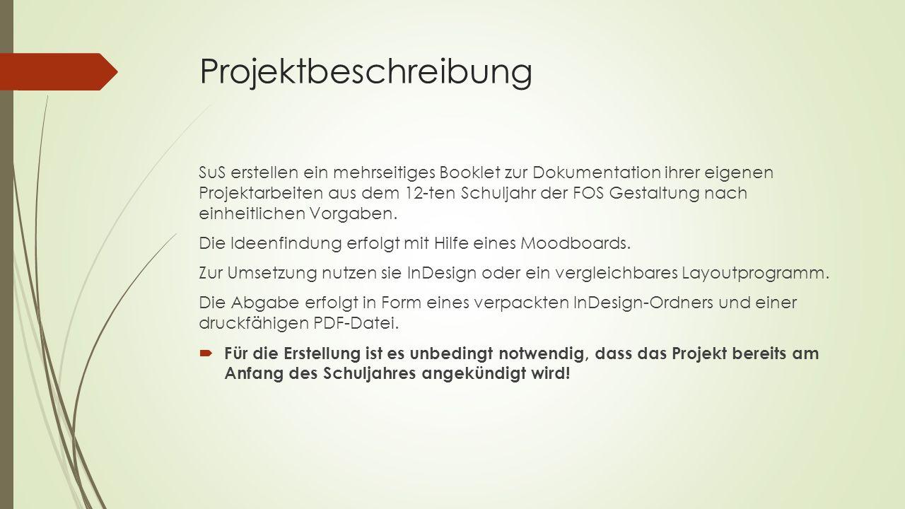 Projektbeschreibung SuS erstellen ein mehrseitiges Booklet zur Dokumentation ihrer eigenen Projektarbeiten aus dem 12-ten Schuljahr der FOS Gestaltung